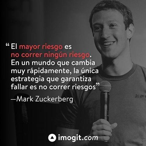 mark zuckerberg el mayor riesgo es no correr ningún riesgo