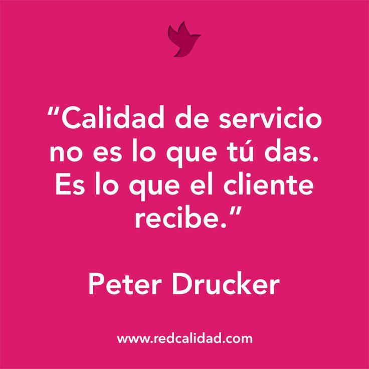 """Cita """"Calidad de servicio no es lo que tú das. Es lo que el cliente recibe"""" - Peter Drucker"""